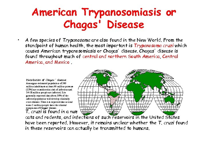 American Trypanosomiasis or Chagas' Disease • A few species of Trypanosoma are also found