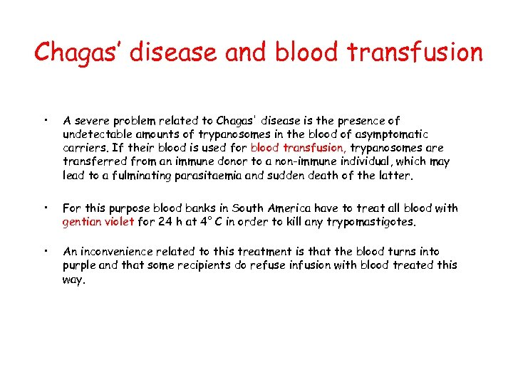 Chagas' disease and blood transfusion • A severe problem related to Chagas' disease is