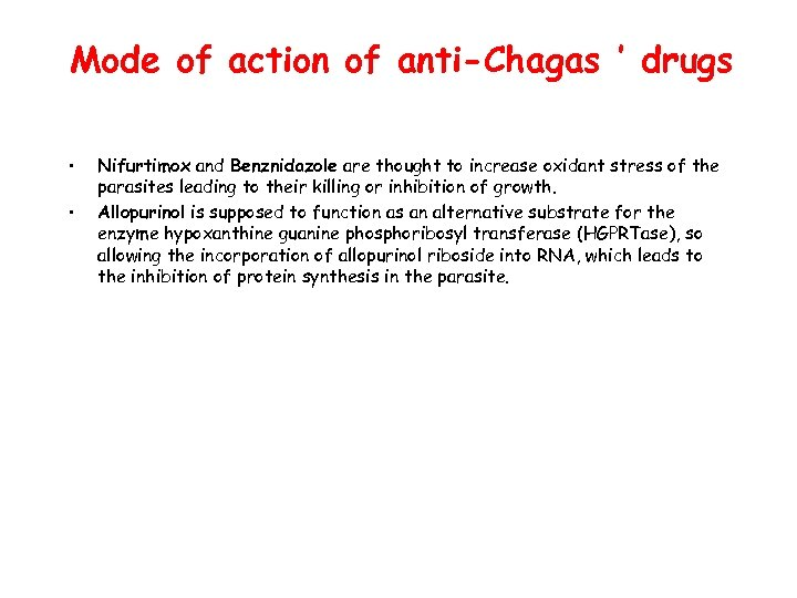 Mode of action of anti-Chagas ' drugs • • Nifurtimox and Benznidazole are thought