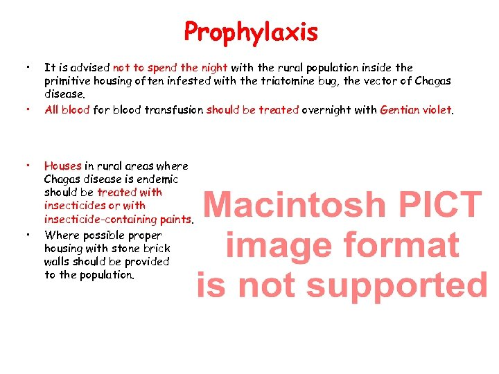 Prophylaxis • • It is advised not to spend the night with the rural
