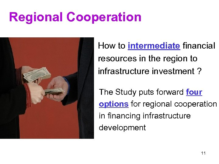 Regional Cooperation How to intermediate financial resources in the region to infrastructure investment ?