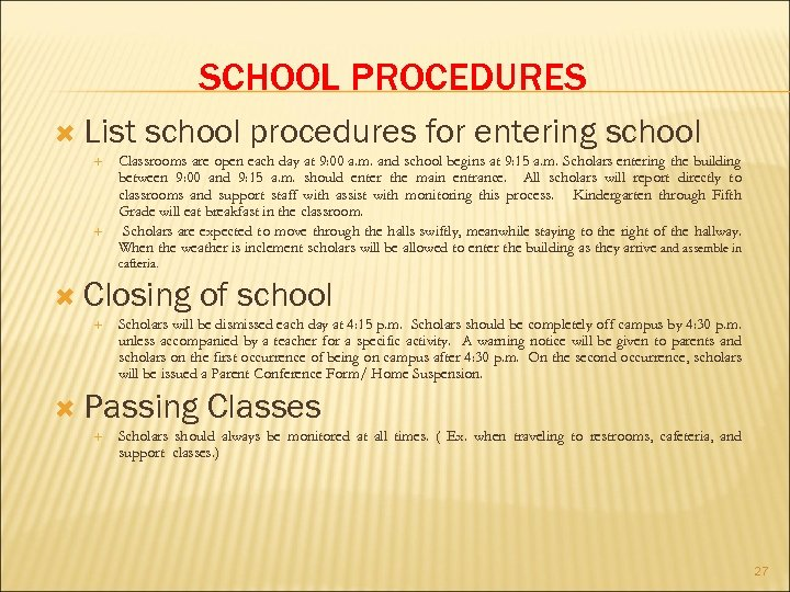SCHOOL PROCEDURES List school procedures for entering school Classrooms are open each day at