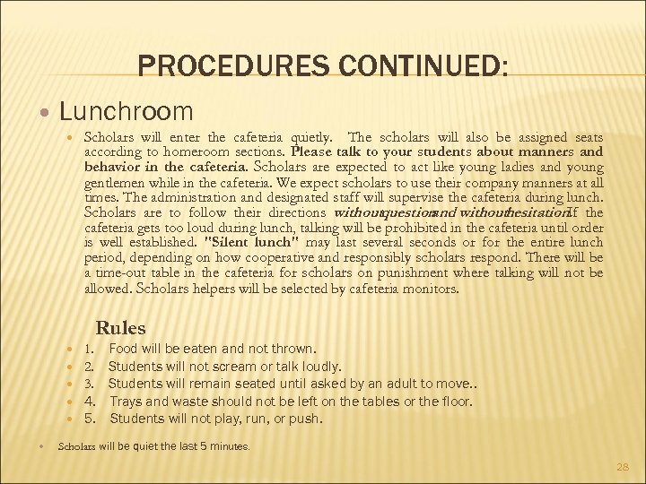 PROCEDURES CONTINUED: Lunchroom Scholars will enter the cafeteria quietly. The scholars will also be