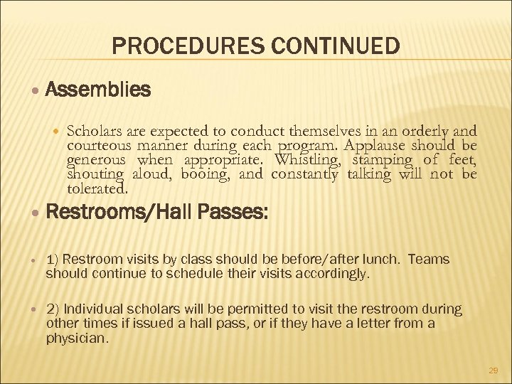 PROCEDURES CONTINUED Assemblies Scholars are expected to conduct themselves in an orderly and courteous