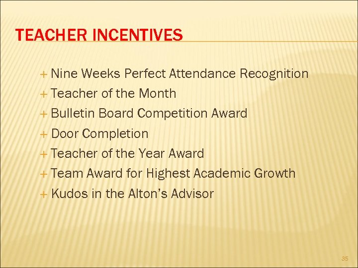 TEACHER INCENTIVES Nine Weeks Perfect Attendance Recognition Teacher of the Month Bulletin Board Competition