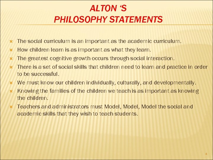 ALTON 'S PHILOSOPHY STATEMENTS The social curriculum is an important as the academic curriculum.