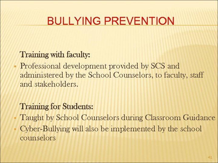 BULLYING PREVENTION • • • Training with faculty: Professional development provided by SCS and