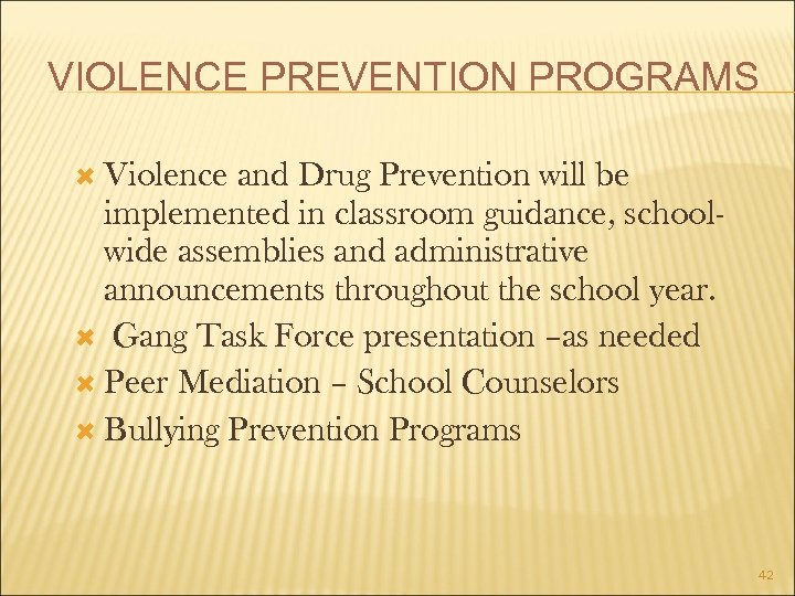 VIOLENCE PREVENTION PROGRAMS Violence and Drug Prevention will be implemented in classroom guidance, schoolwide