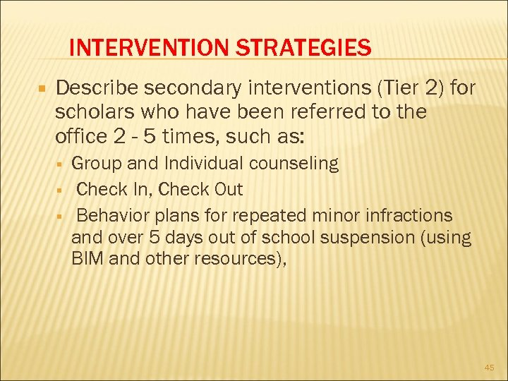 INTERVENTION STRATEGIES Describe secondary interventions (Tier 2) for scholars who have been referred to