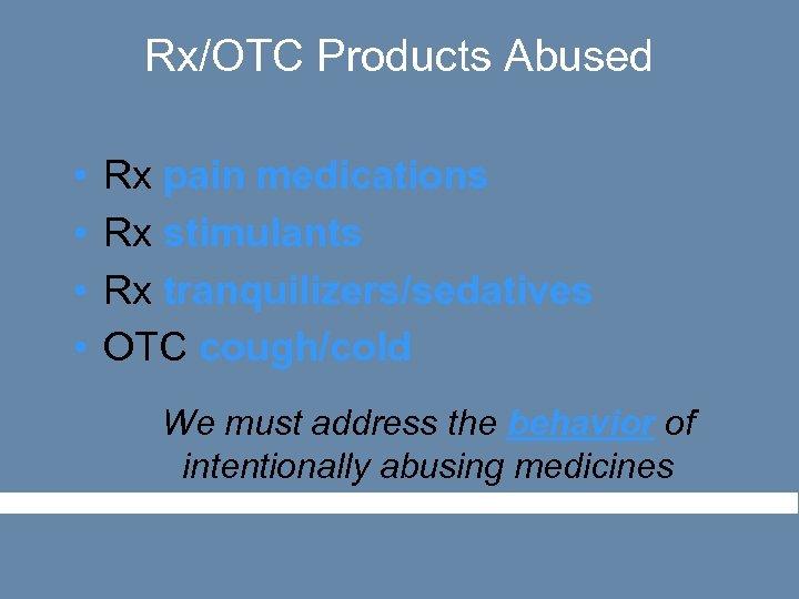 Entrenched Threat Prescription and OTC Medicine Abuse Behavior