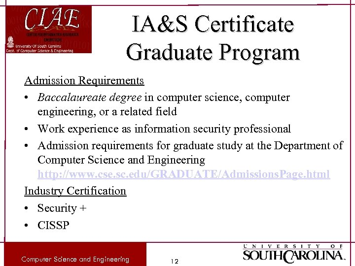 IA&S Certificate Graduate Program Admission Requirements • Baccalaureate degree in computer science, computer engineering,