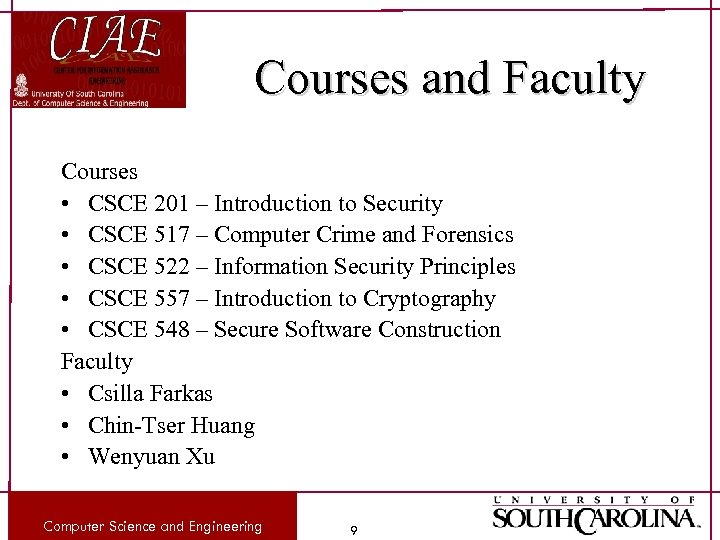 Courses and Faculty Courses • CSCE 201 – Introduction to Security • CSCE 517