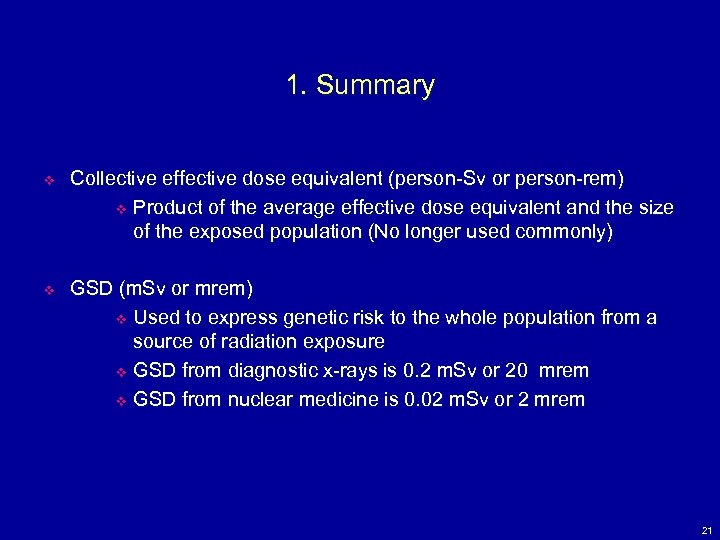 1. Summary v Collective effective dose equivalent (person-Sv or person-rem) v Product of the