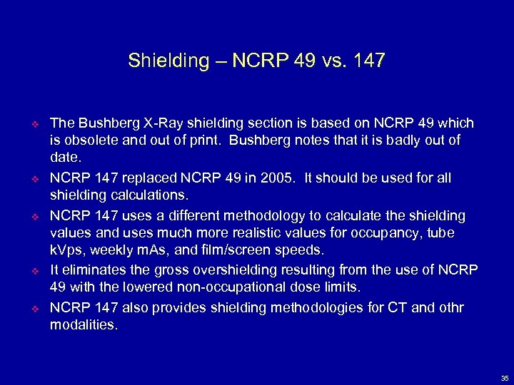 Shielding – NCRP 49 vs. 147 v v v The Bushberg X-Ray shielding section
