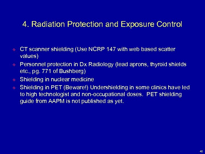 4. Radiation Protection and Exposure Control v v CT scanner shielding (Use NCRP 147