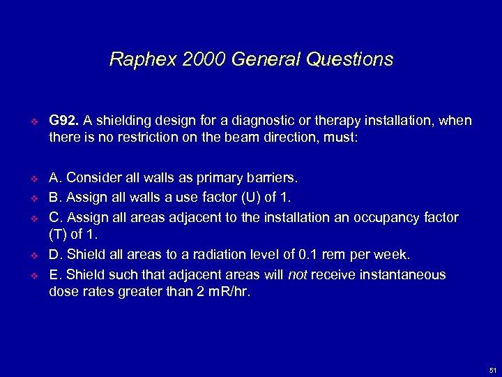 Raphex 2000 General Questions v G 92. A shielding design for a diagnostic or