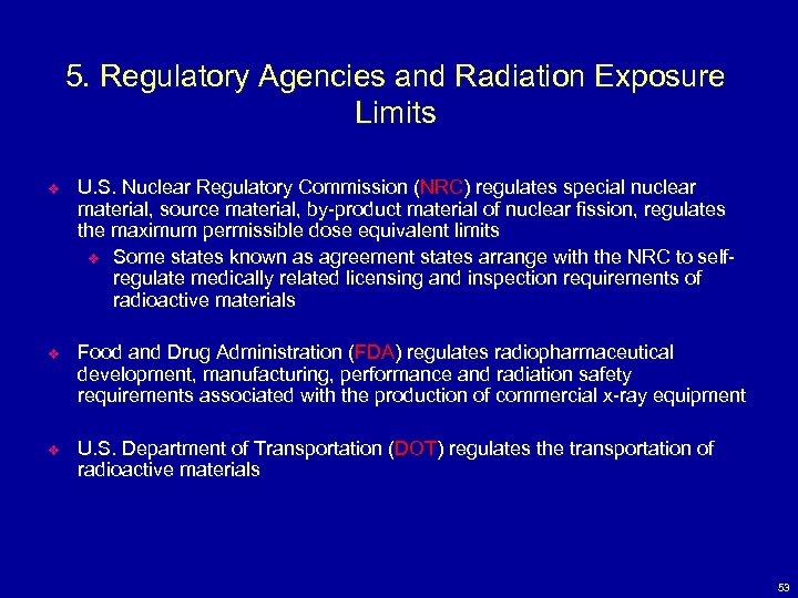 5. Regulatory Agencies and Radiation Exposure Limits v U. S. Nuclear Regulatory Commission (NRC)