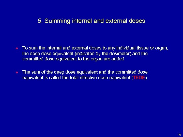5. Summing internal and external doses v To sum the internal and external doses