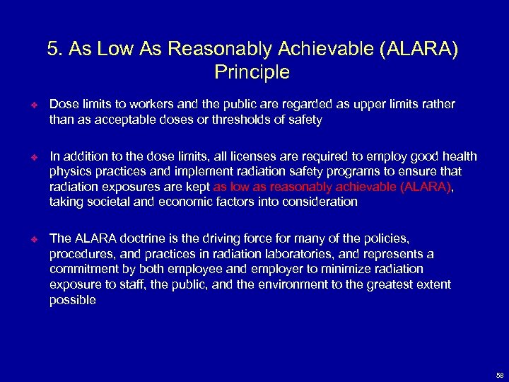 5. As Low As Reasonably Achievable (ALARA) Principle v Dose limits to workers and