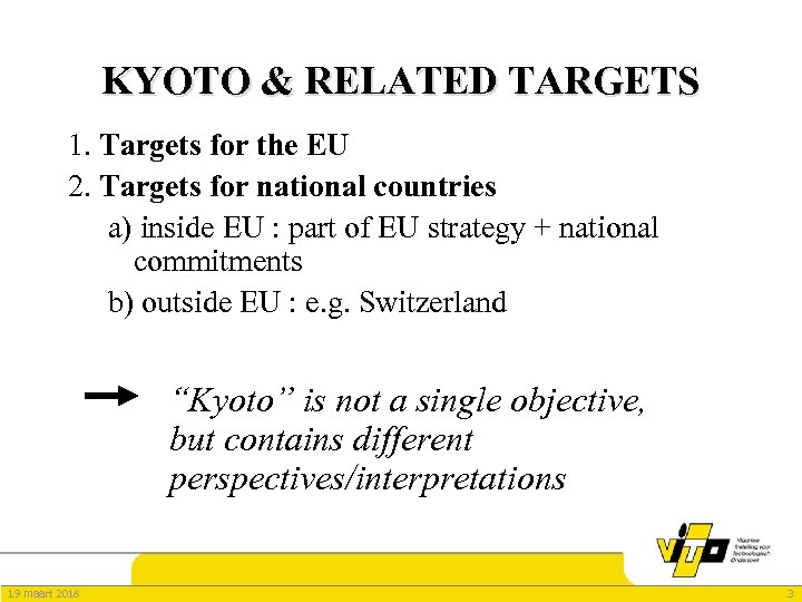 KYOTO & RELATED TARGETS 1. Targets for the EU 2. Targets for national countries