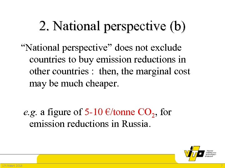 "2. National perspective (b) ""National perspective"" does not exclude countries to buy emission reductions"