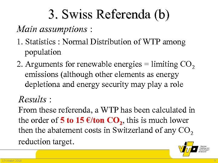 3. Swiss Referenda (b) Main assumptions : 1. Statistics : Normal Distribution of WTP