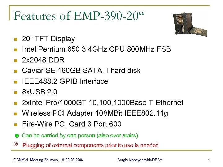 """Features of EMP-390 -20"""" n n n n n 20"""" TFT Display Intel Pentium"""