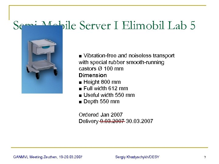 Semi-Mobile Server I Elimobil Lab 5 ■ Vibration-free and noiseless transport with special rubber