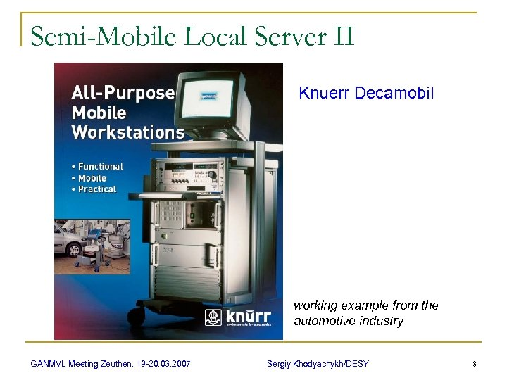 Semi-Mobile Local Server II Knuerr Decamobil working example from the automotive industry GANMVL Meeting