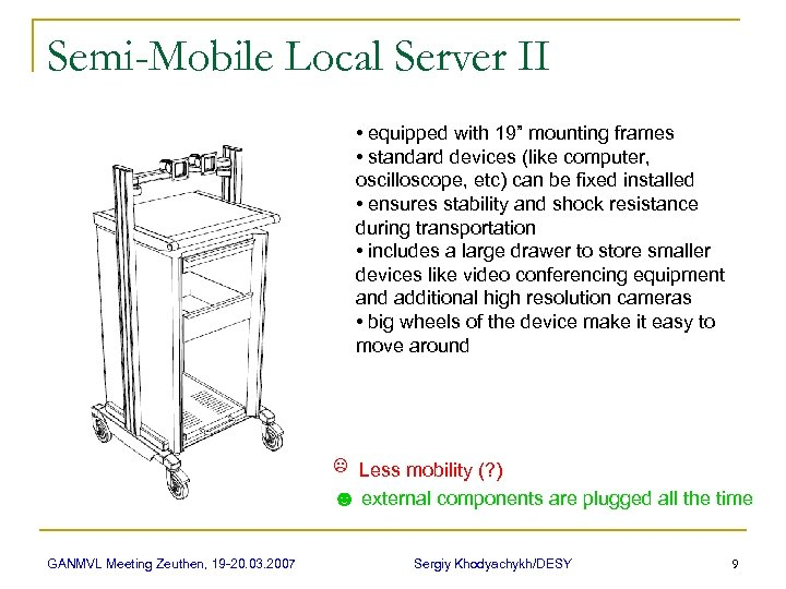 "Semi-Mobile Local Server II • equipped with 19"" mounting frames • standard devices (like"