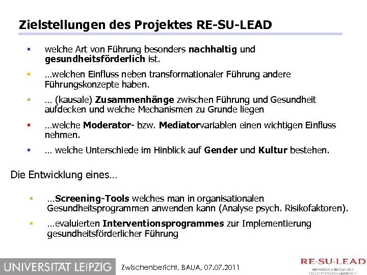 Zielstellungen des Projektes RE-SU-LEAD § welche Art von Führung besonders nachhaltig und gesundheitsförderlich ist.