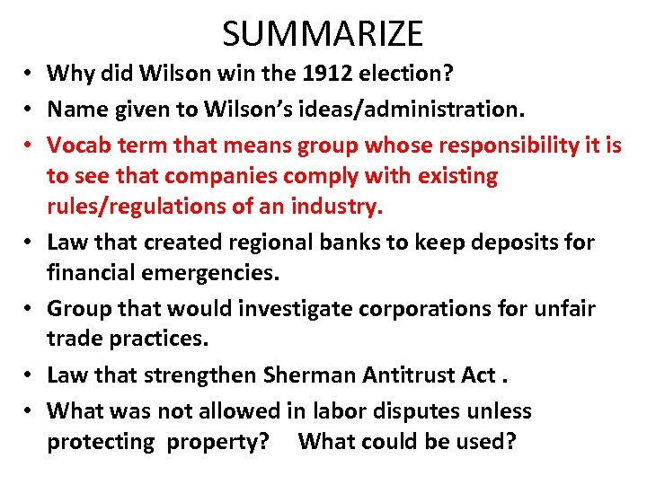 SUMMARIZE • Why did Wilson win the 1912 election? • Name given to Wilson's