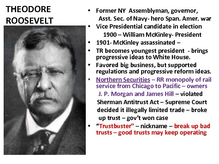 THEODORE ROOSEVELT • Former NY Assemblyman, governor, Asst. Sec. of Navy- hero Span. Amer.