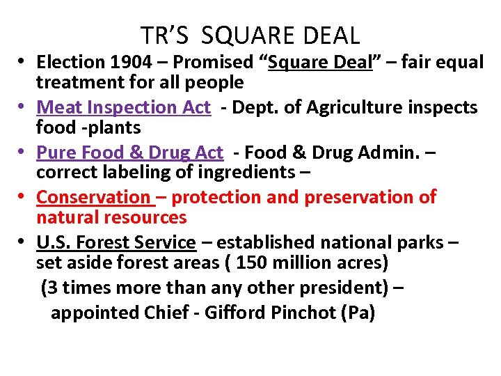 """TR'S SQUARE DEAL • Election 1904 – Promised """"Square Deal"""" – fair equal treatment"""