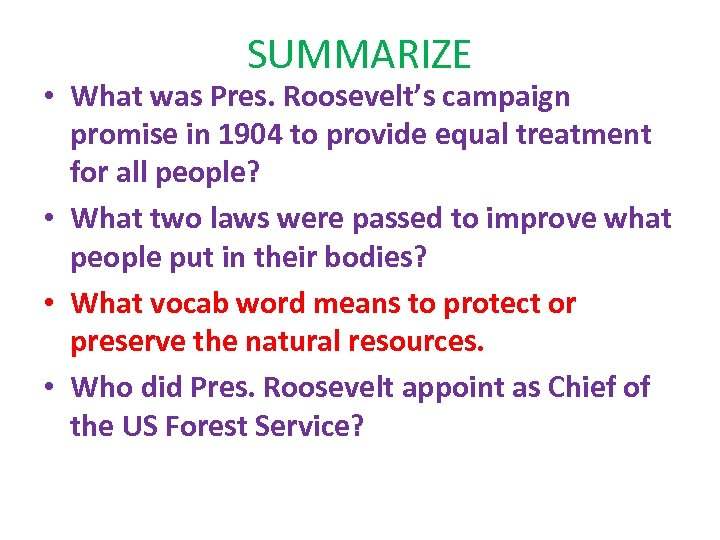 SUMMARIZE • What was Pres. Roosevelt's campaign promise in 1904 to provide equal treatment