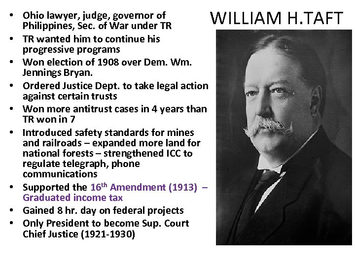 • Ohio lawyer, judge, governor of Philippines, Sec. of War under TR •