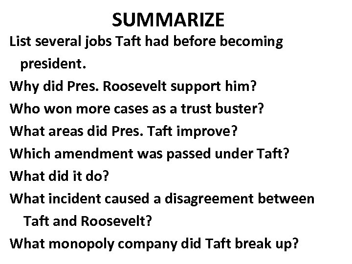 SUMMARIZE List several jobs Taft had before becoming president. Why did Pres. Roosevelt support
