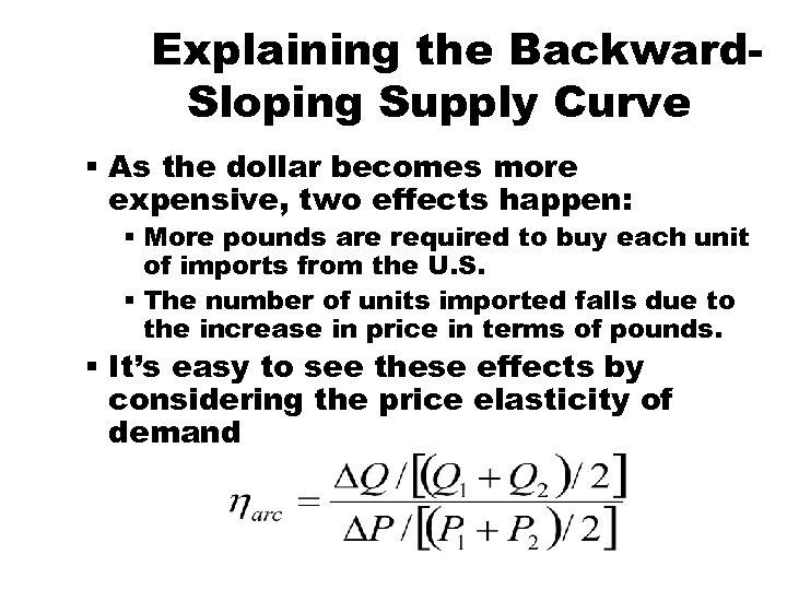 Explaining the Backward. Sloping Supply Curve § As the dollar becomes more expensive, two
