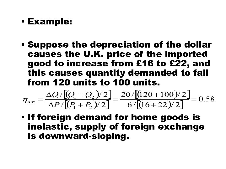 § Example: § Suppose the depreciation of the dollar causes the U. K. price