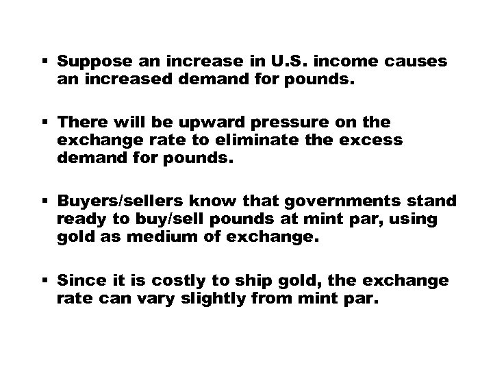 § Suppose an increase in U. S. income causes an increased demand for pounds.