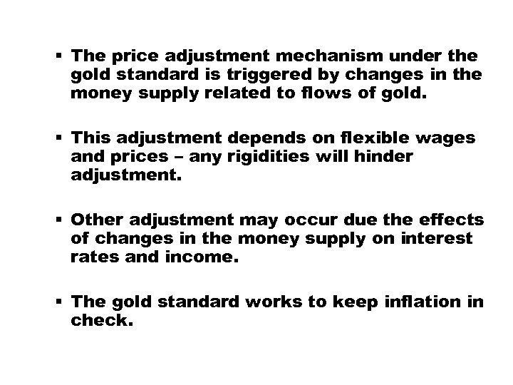 § The price adjustment mechanism under the gold standard is triggered by changes in