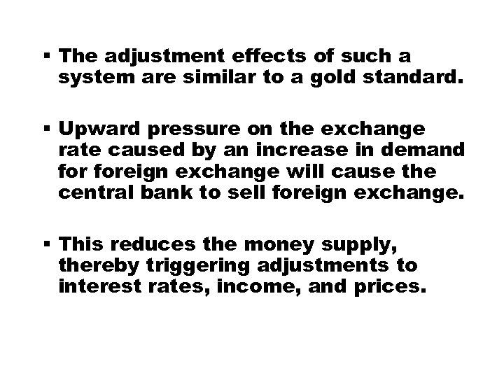 § The adjustment effects of such a system are similar to a gold standard.