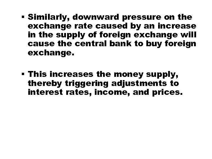 § Similarly, downward pressure on the exchange rate caused by an increase in the