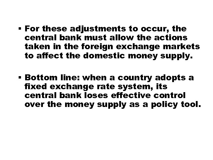 § For these adjustments to occur, the central bank must allow the actions taken