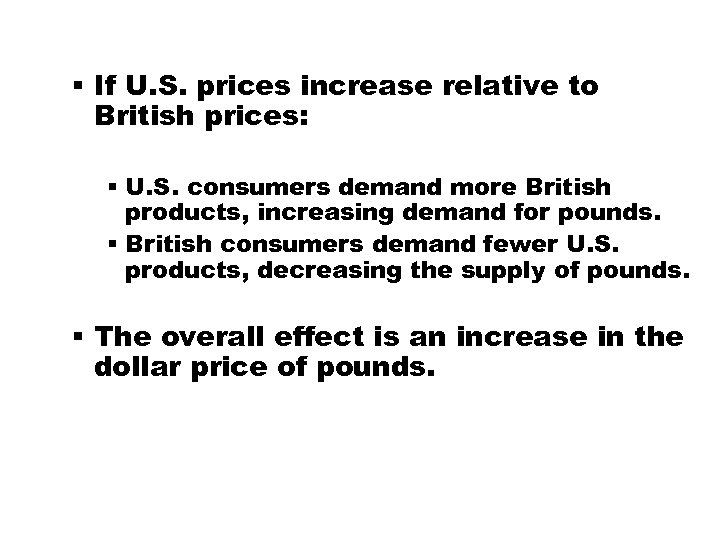 § If U. S. prices increase relative to British prices: § U. S. consumers