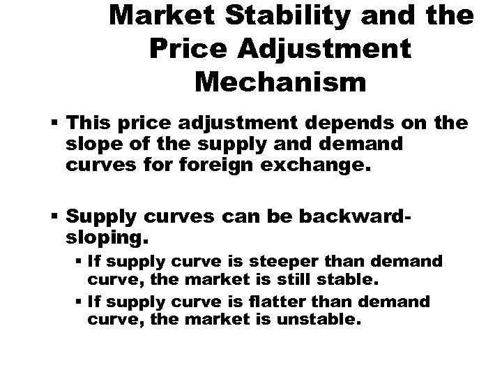 Market Stability and the Price Adjustment Mechanism § This price adjustment depends on the