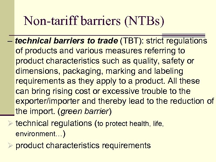 Non-tariff barriers (NTBs) – technical barriers to trade (TBT): strict regulations of products and