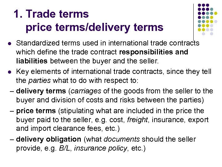 1. Trade terms price terms/delivery terms Standardized terms used in international trade contracts which