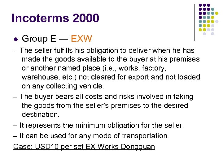 Incoterms 2000 l Group E — EXW – The seller fulfills his obligation to