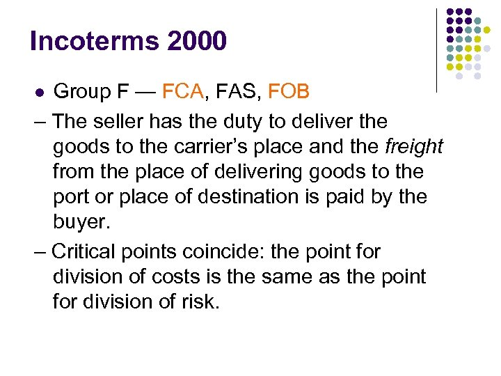 Incoterms 2000 Group F — FCA, FAS, FOB – The seller has the duty